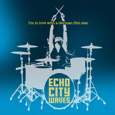 Echo City Waves - I'm In Love With A German Film Star front cover