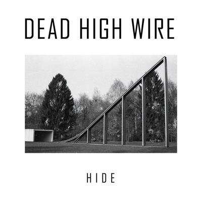 Dead High Wire - Hide front cover