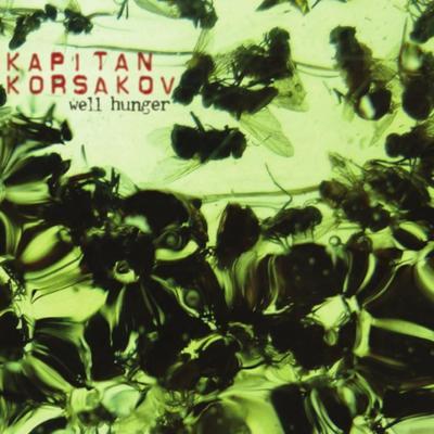Kapitan Korsakov - Well Hunger front cover