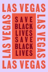 Las Vegas Poster that reads save Black lives