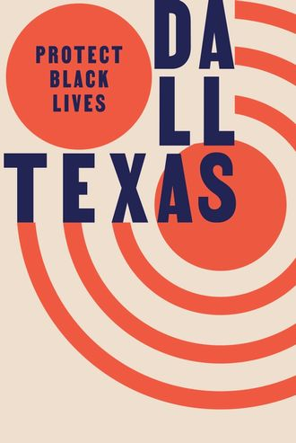 Dallas Poster reads protect black lives