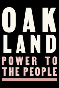 Oakland poster that reads Power to the People