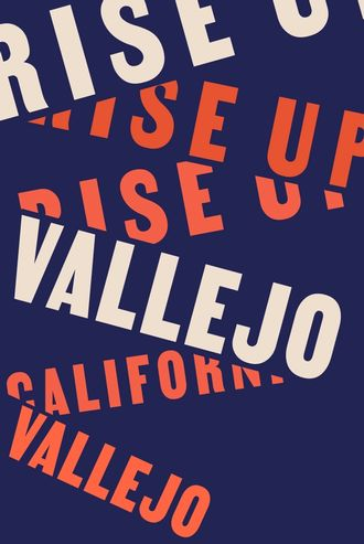 Vallejo poster that reads Rise Up Vallejo California