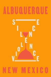Albuquerque poster that reads Silence equals Violence