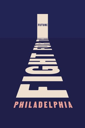 Philadelphia poster that reads Fight for Philadelphia