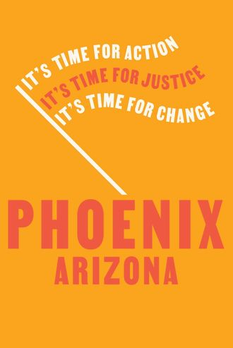 Phoenix poster that reads it's time for action it's time for justice it's time for change
