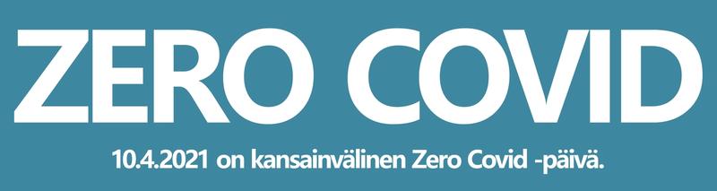 10.4.2021 on kansainvälinen Zero Covid -päivä.