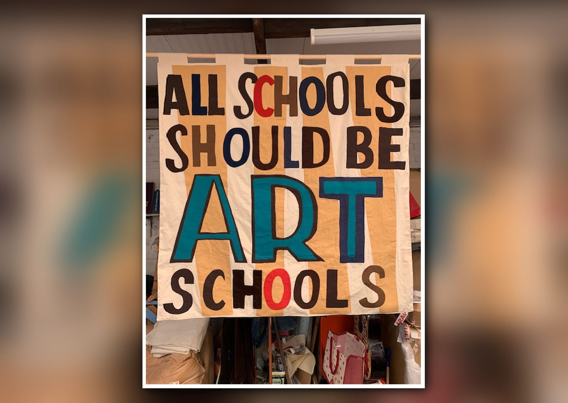 Bob and Roberta Smith's All Schools Should Be Art Schools banner Courtesy of the artist