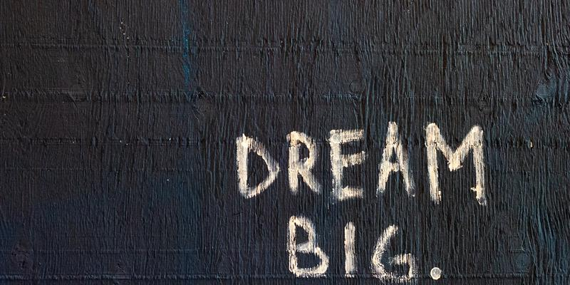 Dream Big Tafel