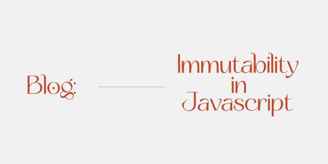 javascript, blog, immutability, javascript blog, coding