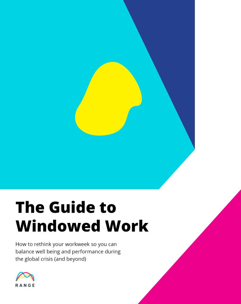 The Guide to Windowed Work