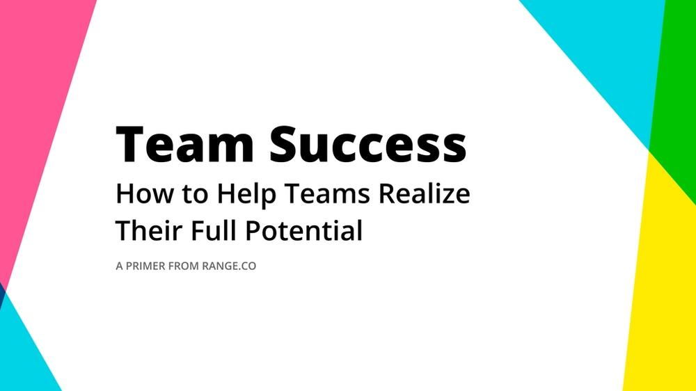 A primer on how to help your team realize their full potential.