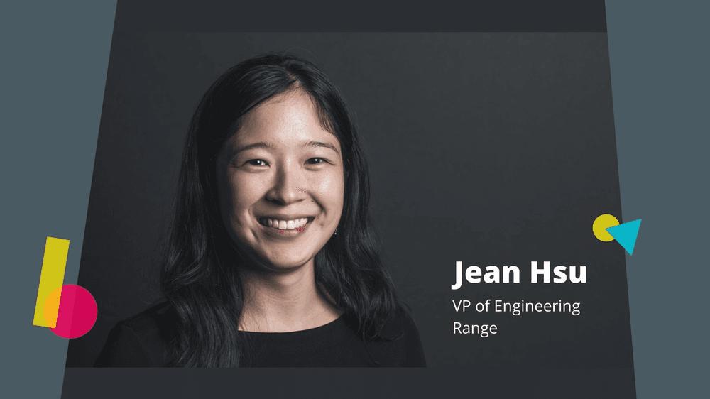 Jean Hsu, Vice President of Engineering, Range