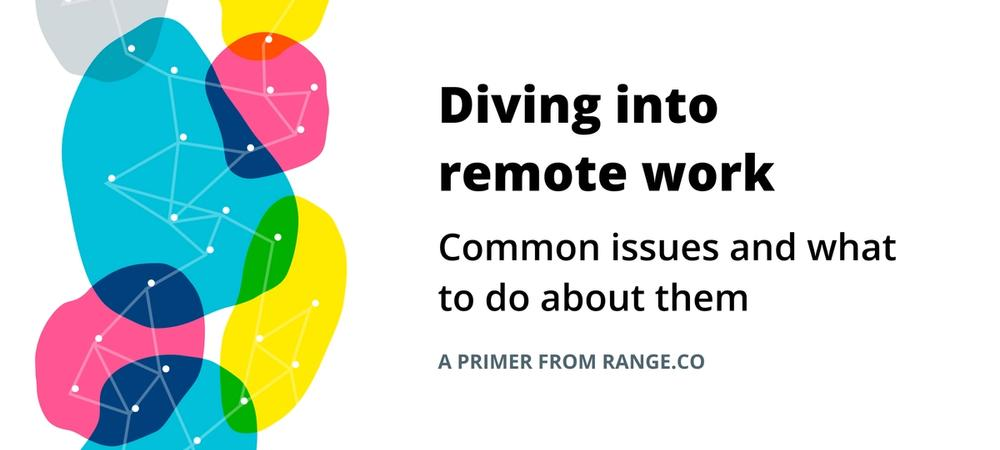 A primer on helping your team dive into remote work
