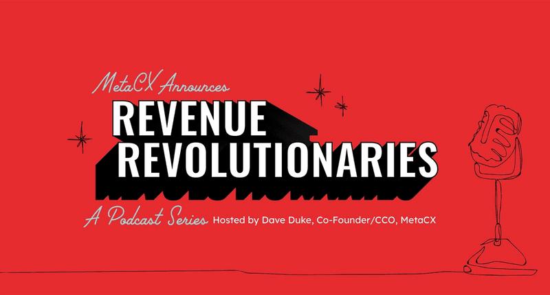 "MetaCX Announces ""Revenue Revolutionaries"" Podcast Series"