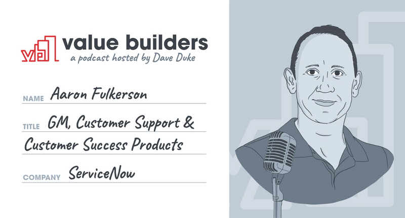Aaron Fulkerson, ServiceNow, Customer Blueprint, Value Experiences, Leadershsip