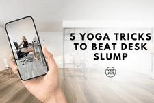 5 Yoga Tricks to Beat Desk Slump card image
