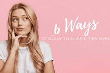 6 Ways to Clear Your Mind This Week card image