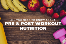 All You Need to Know About Pre-workout and Post-workout Nutrition card image