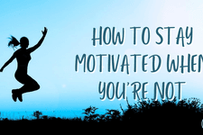 How to Stay Motivated when you're NOT card image