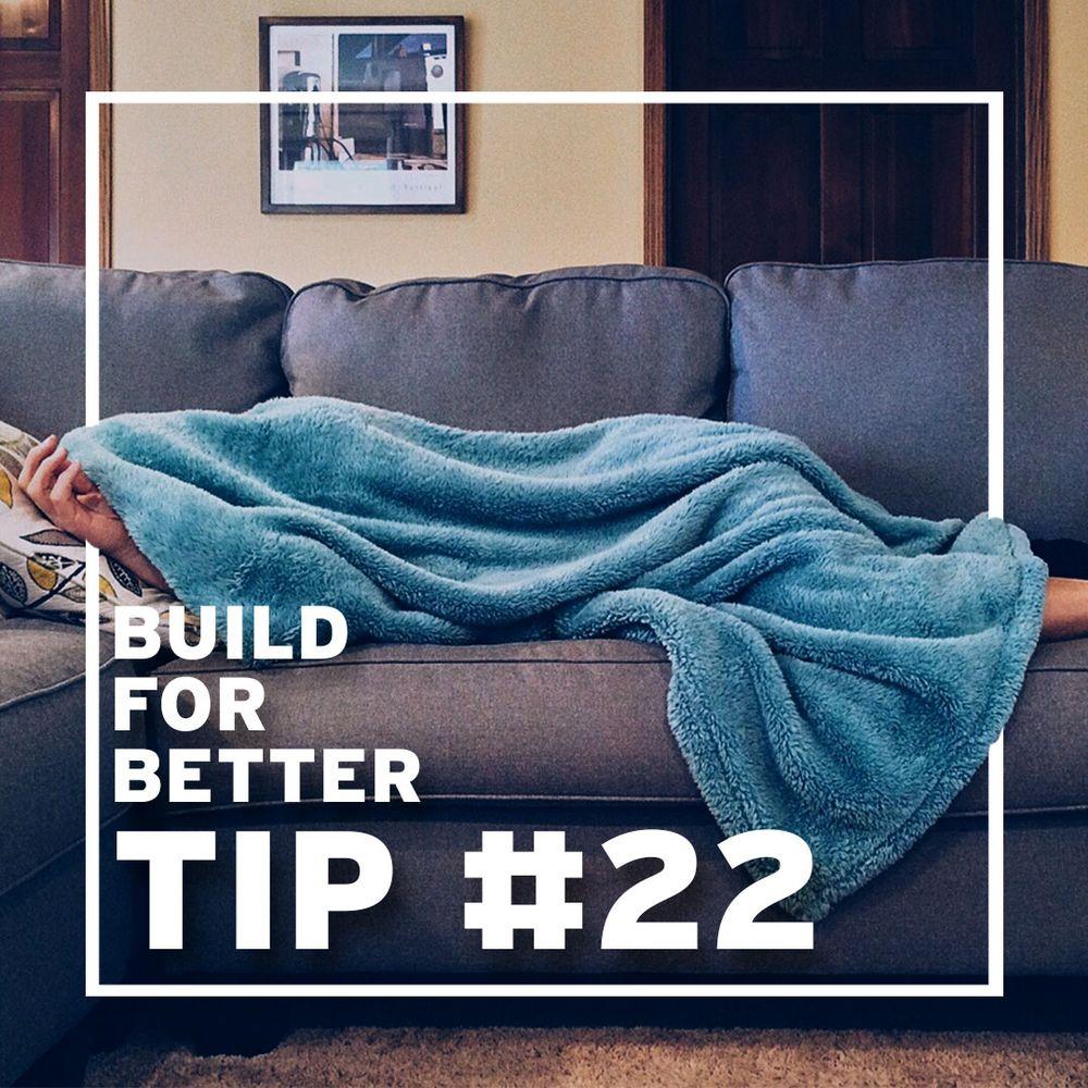 Tip #22 - Sleep well
