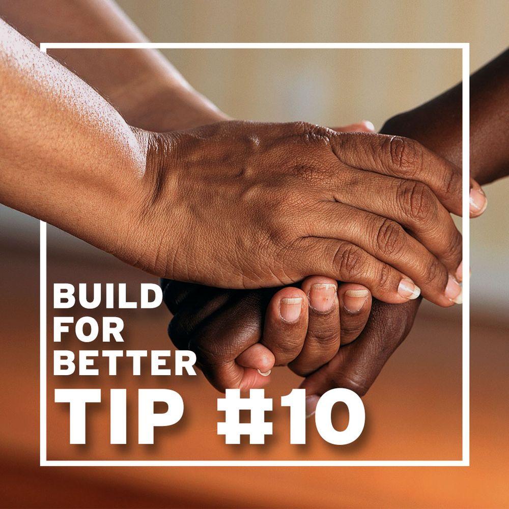 Tip #10 Reach Out