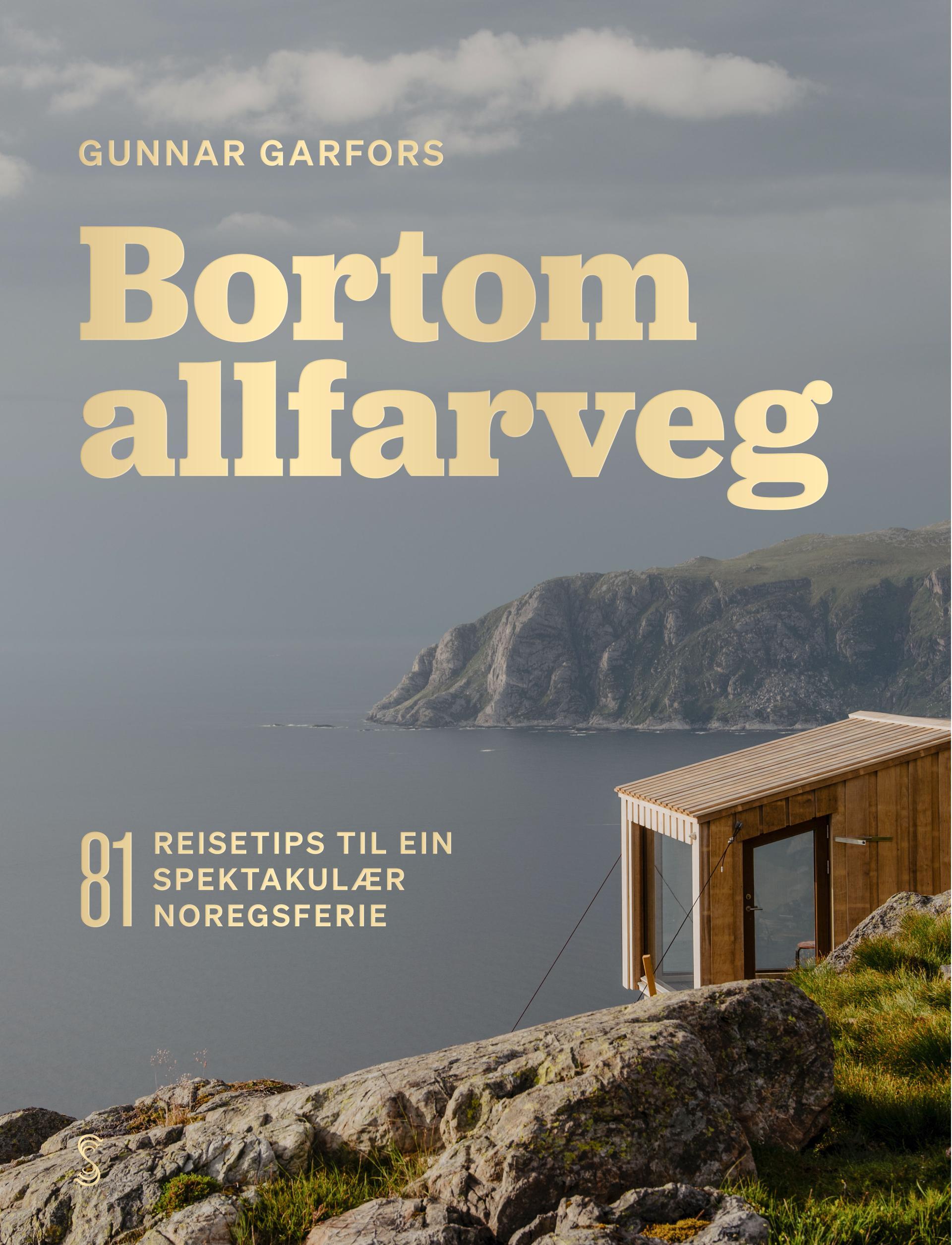 Bortom allfarveg av Gunnar Garfors. Reisebok om Norgesferien.