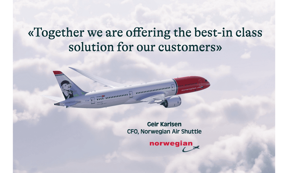"""«Together, we are offering a best-in-class solution for our customers,"""" says Geir Karlsen, CFO at Norwegian Air Shuttle."""