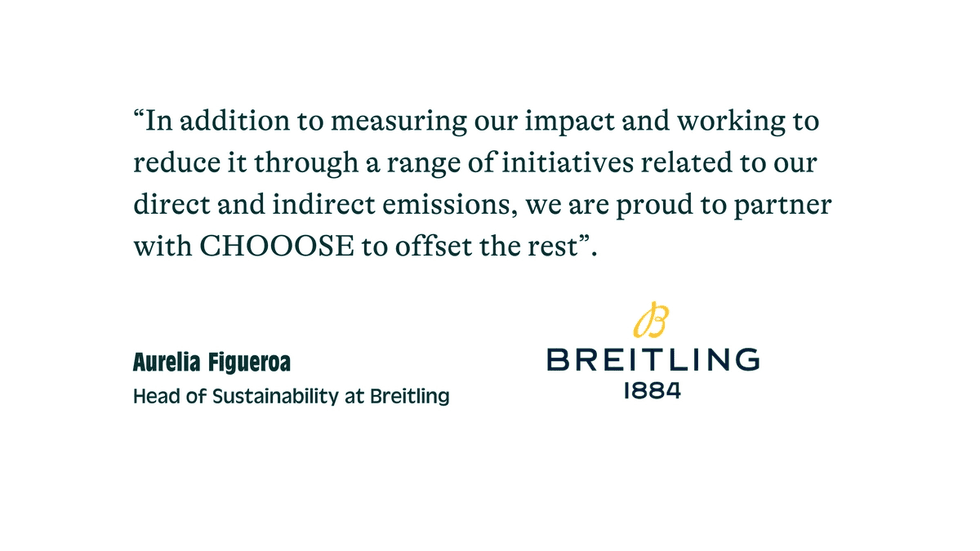 """""""In addition to measuring our impact and working to reduce it through a range of initiatives related to our direct and indirect emissions, we are proud to partner with CHOOOSE to offset the rest""""."""