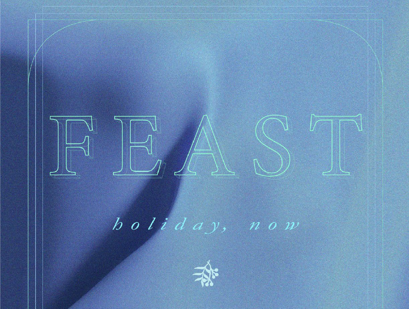 FEAST: Holiday, Now
