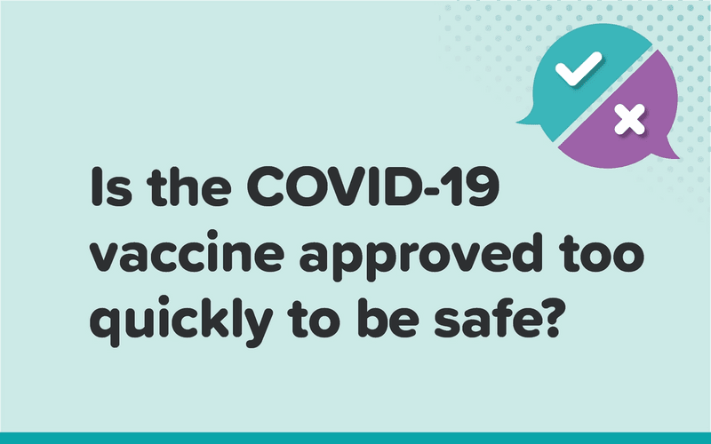 Is the COVID-19 vaccine approved too quickly to be safe?