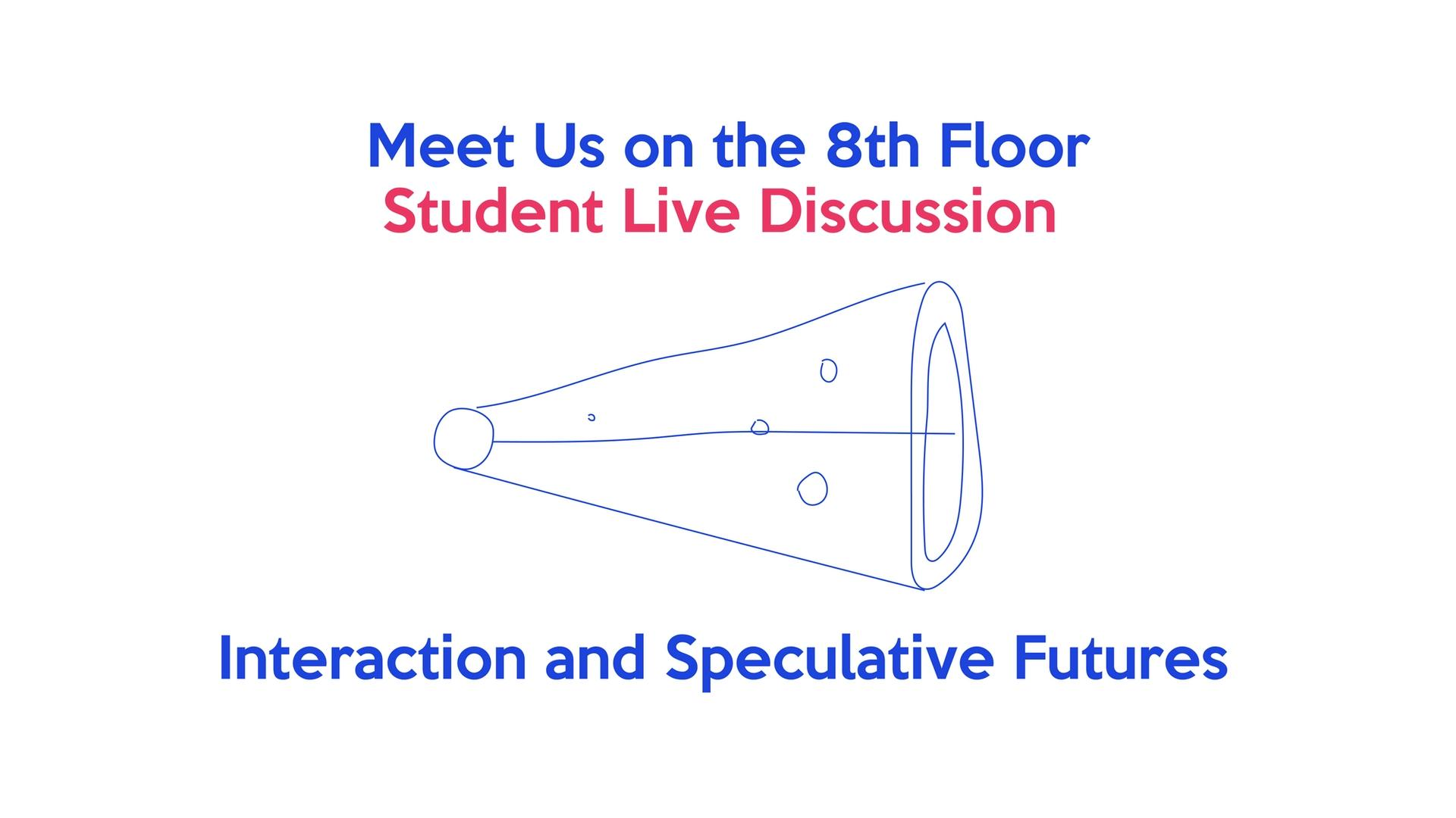 Meet Us on the 8th Floor: Student Live Discussion