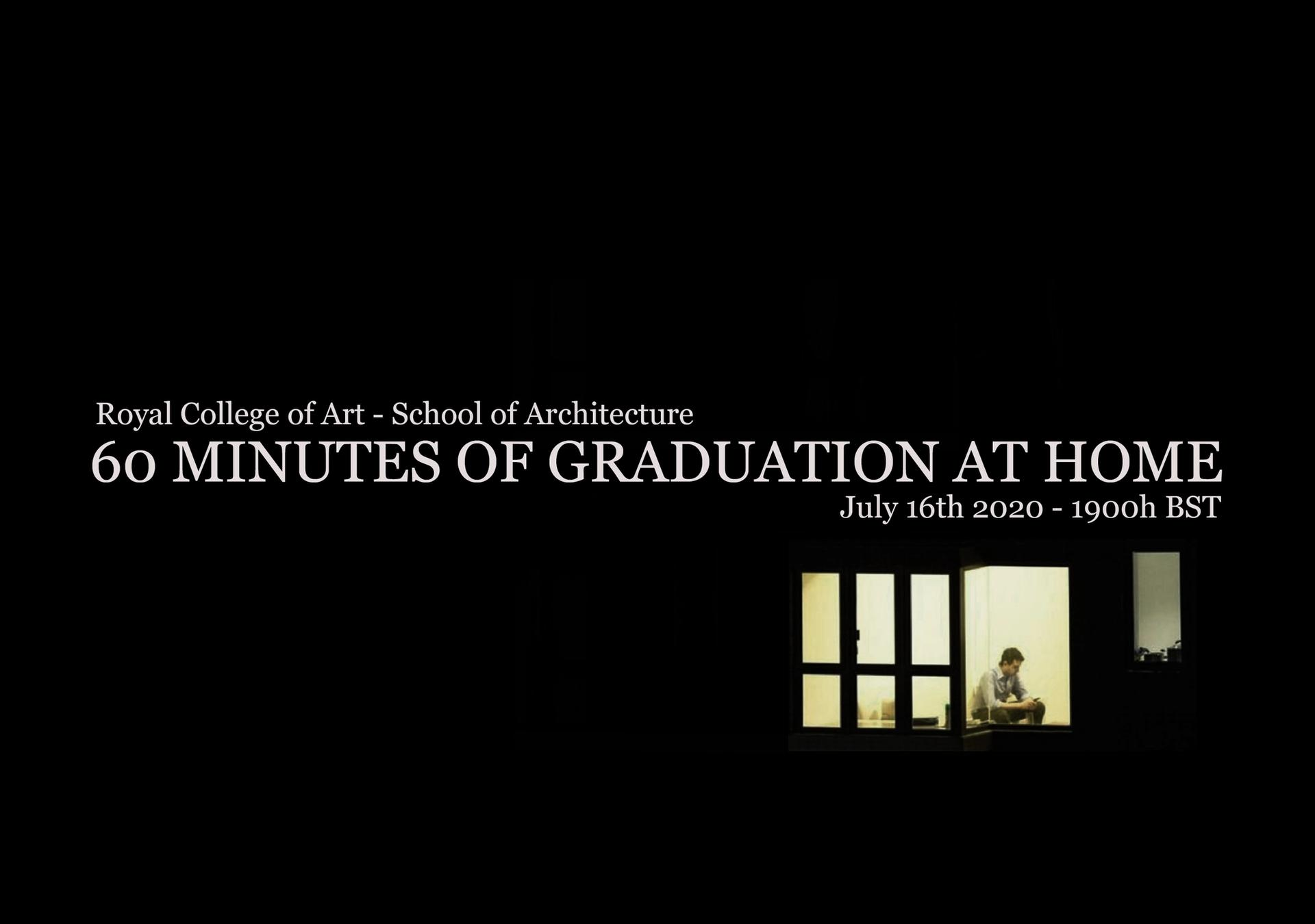 60 Minutes of Graduation at Home from the School of Architecture