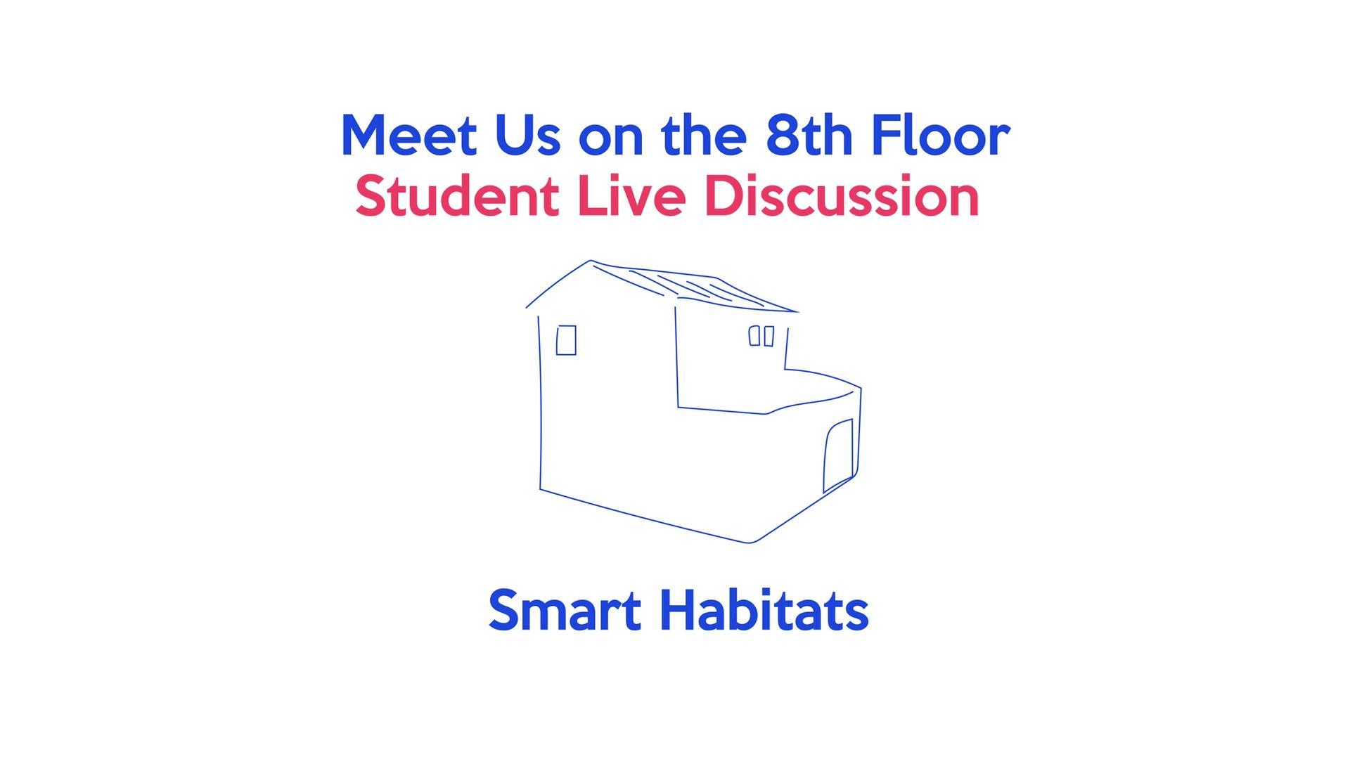 Meet Us on the 8th Floor: Smart Habitats