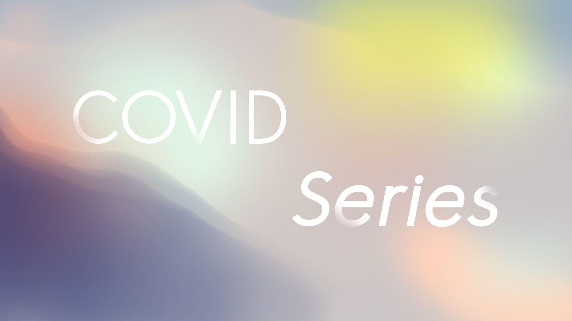 COVID Series