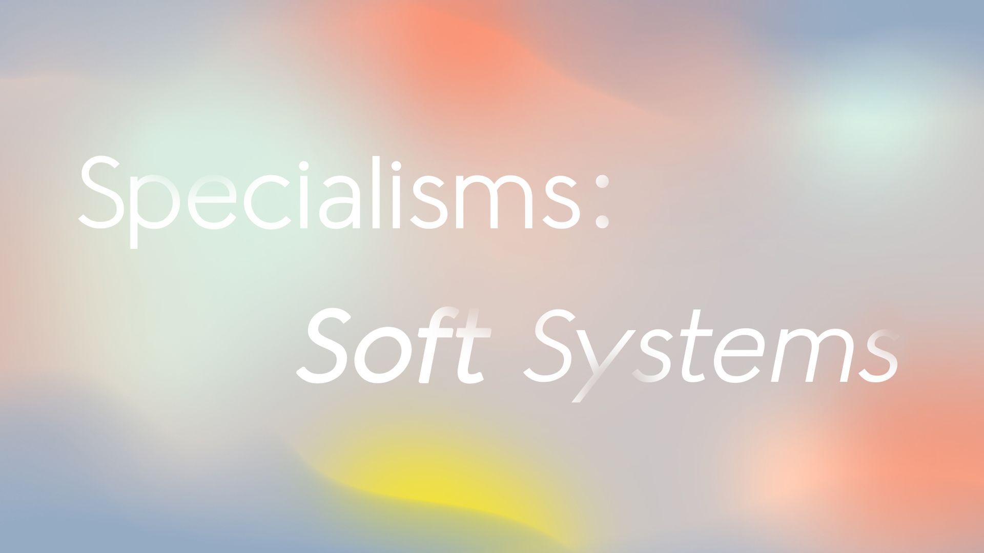 Specialisms: Soft System