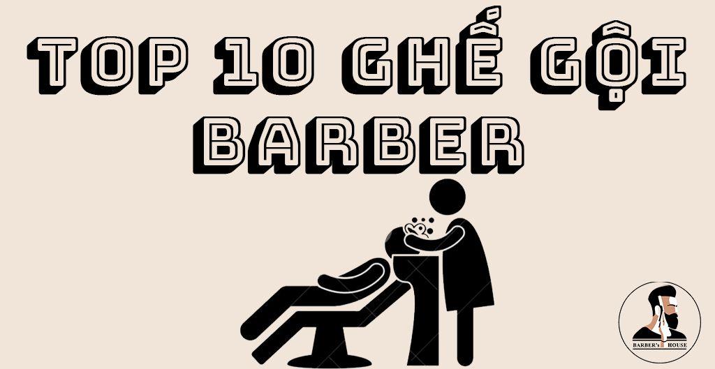 top 10 ghế gội barber