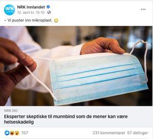 Slik delte NRK Innlandet artikkelen. Under delingen reagerer flere Facebook-brukere, blant annet på at de har valgt å illustrere saken med den typen munnbind folk flest bruker og som det er mye erfaringer med. NRK opplyser til Faktisk.no at bildet kun ble brukt som illustrasjonsbilde.
