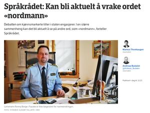 Det ble stor oppstandelse da NRK feilaktig meldte at Språkrådet mente det kan bli aktuelt å vrake ordet «nordmann». NRK har beklaget saken.
