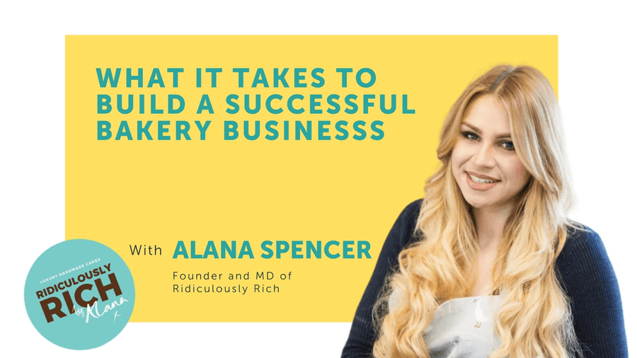 Ever wondered what it takes to build a successful cake and bakery business? We spoke to series 12 winner of The Apprentice, Alana Spencer, Founder and Managing Director of Ridiculously Rich by Alana to find out.