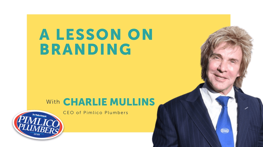 We sit down with Charlie Mullins, CEO of the one and only Pimlico Plumbers for a lesson on branding, with Charlie's top tips included.