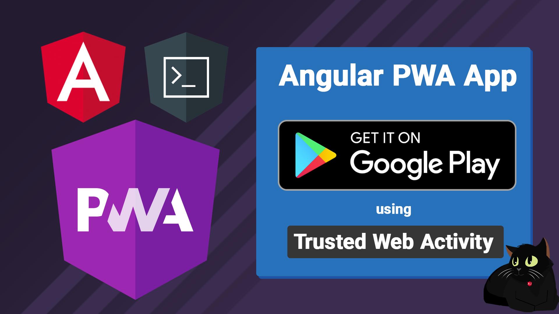 Angular PWA to Google Play store, using Trusted Web Activity
