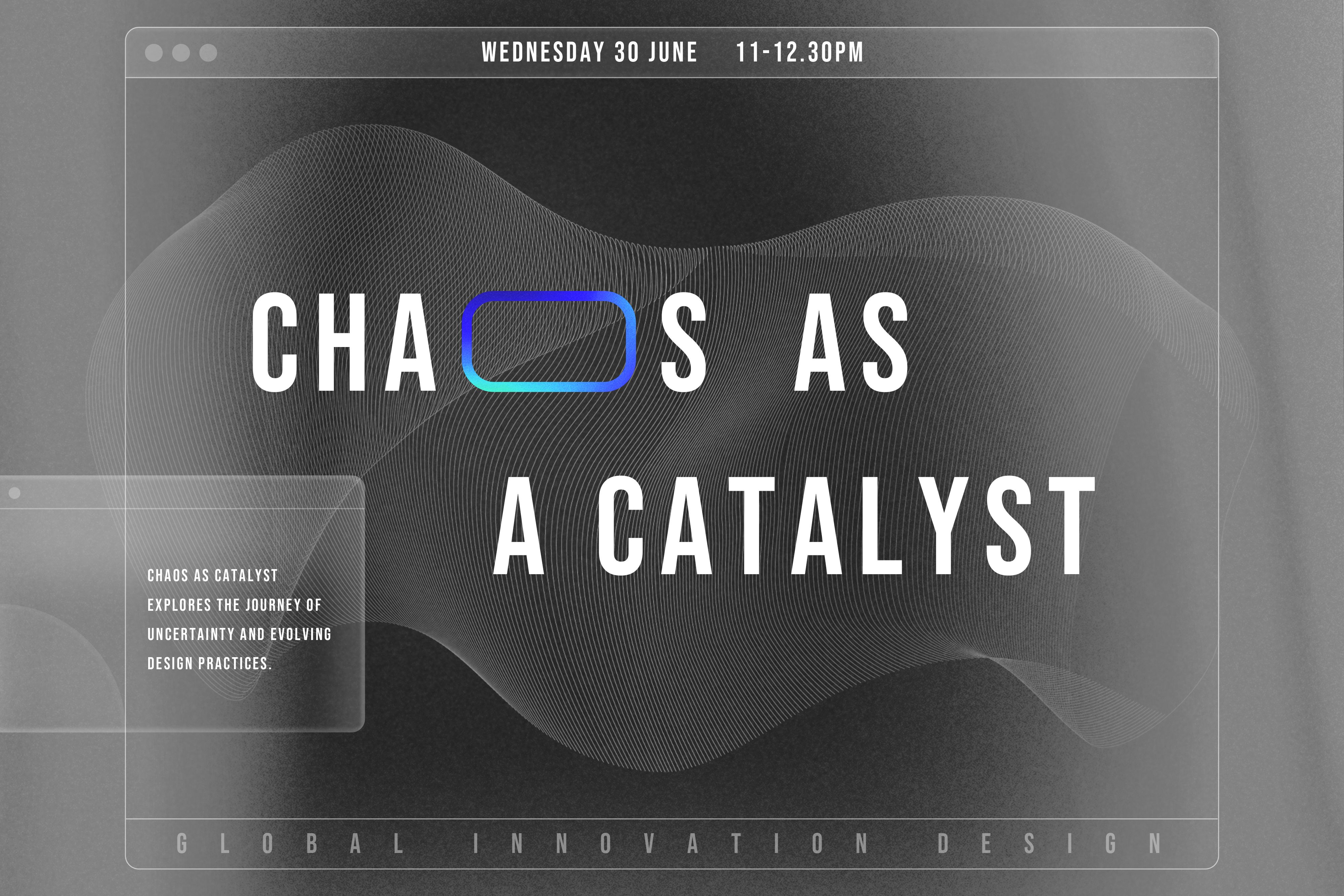 GID Panel discussion: Chaos as a Catalyst