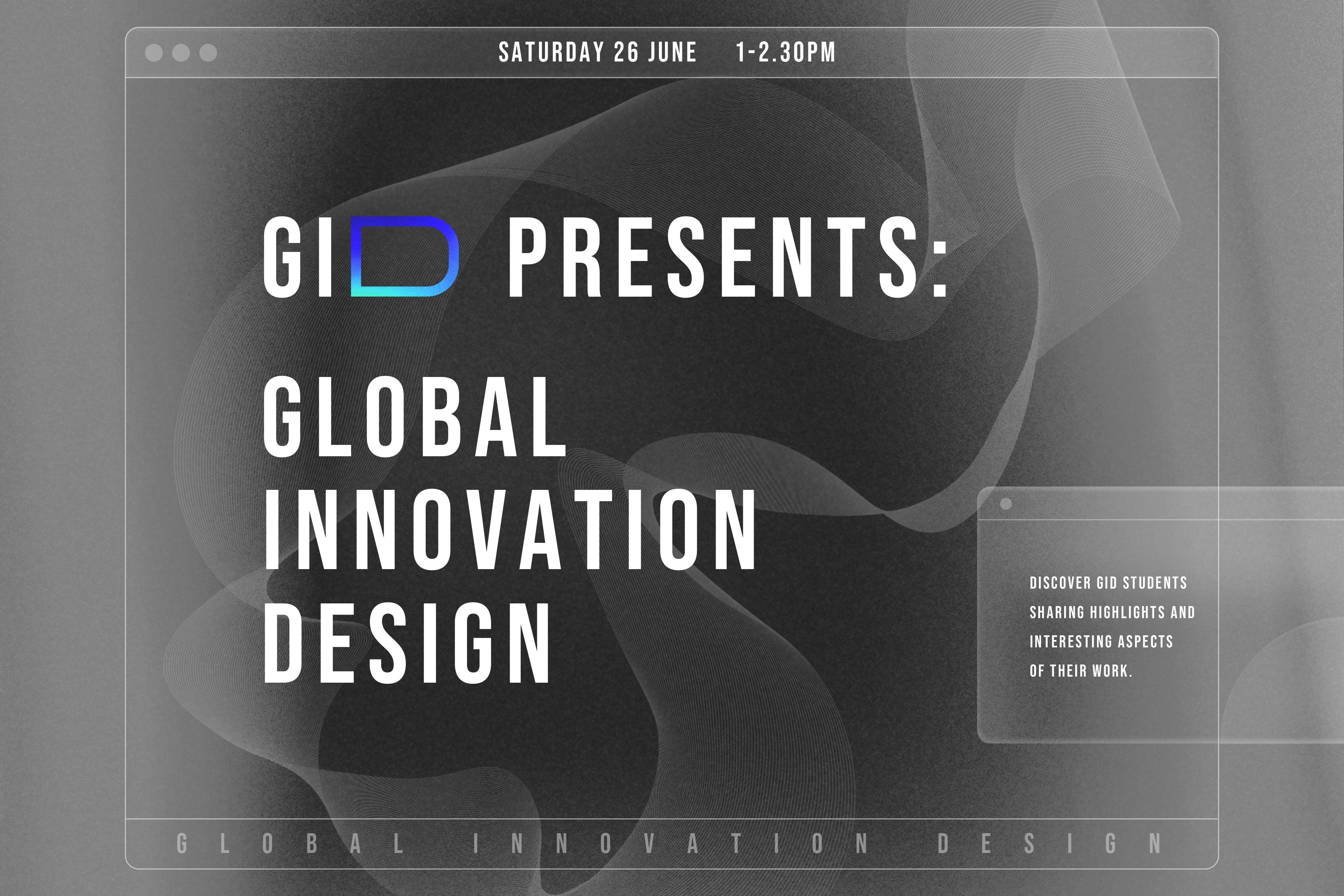 GID presents: Global Innovation Design