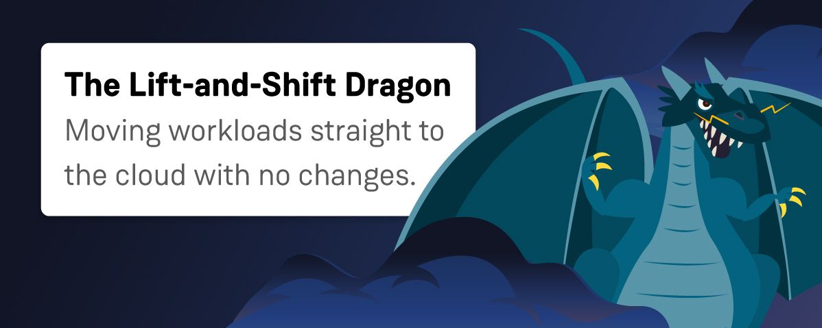 Lift-and-Shift Dragon
