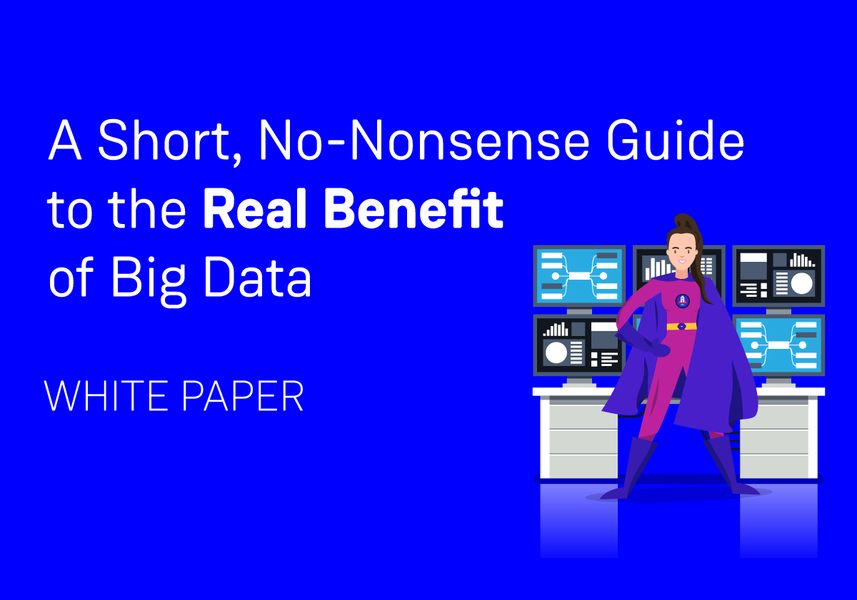 Guide to the Real Benefit of Big Data