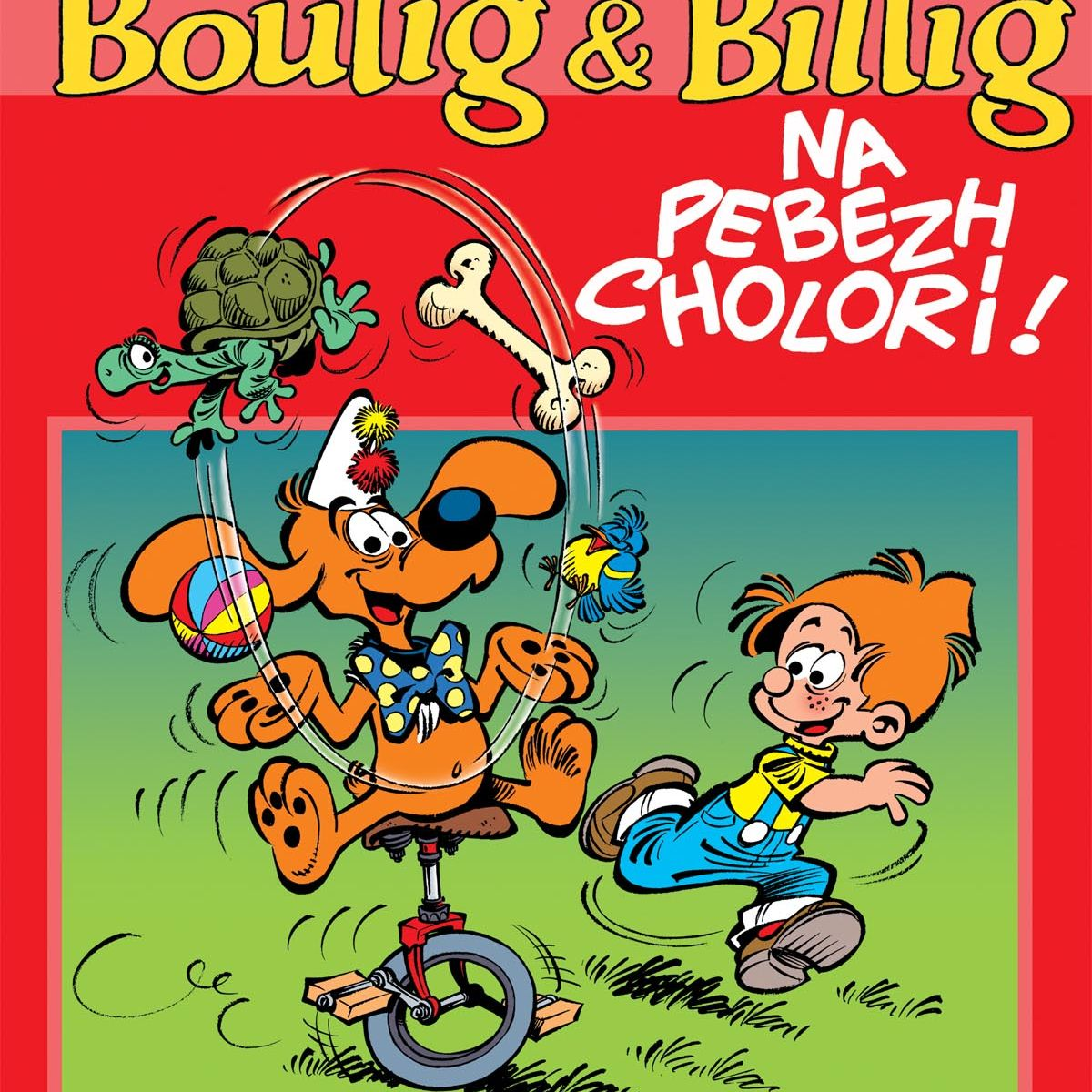 Boulig & Billig : Na pebezh cholori !