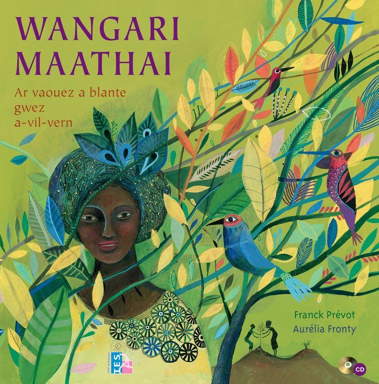Wangari Maathai, ar vaouez a blante gwez a-vil-vern