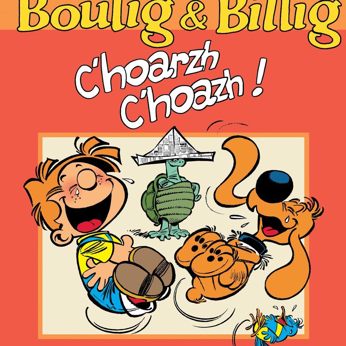 Boulig & Billig : C'hoarzh c'hoazh !