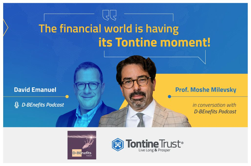 """""""The Financial World is having it's Tontine moment"""" - Prof. Moshe Milevsky"""